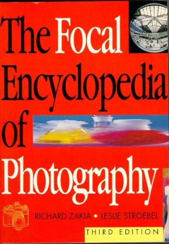 Focal Encyclopedia of Photography: Richard D. Zakia,