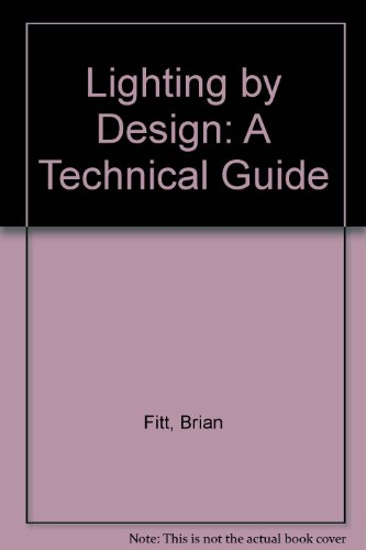 9780240514406: Lighting by Design: A Technical Guide