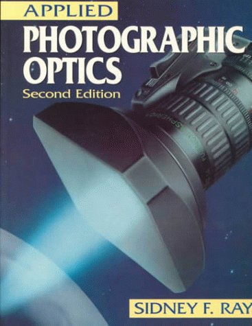 9780240514994: Applied Photographic Optics: Lenses and Optical Systems for Photography, Film, Video and Electronic Imaging