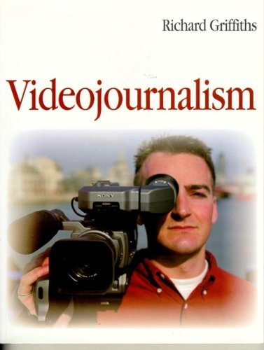 Video Journalism: Griffiths, Richard