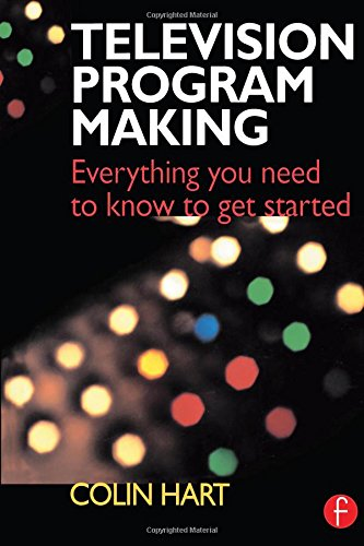 9780240515243: Television Program Making: Everything you need to know to get started