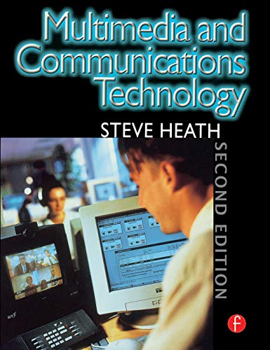 Multimedia and Communications Technology, Second Edition: Steve Heath