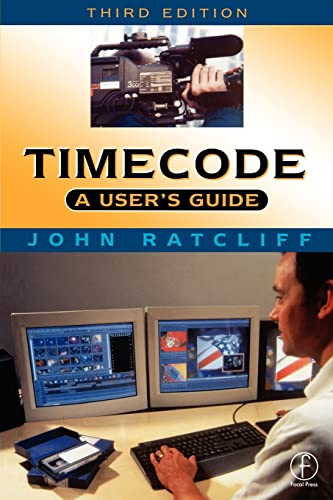 9780240515397: Timecode A User's Guide, Third Edition