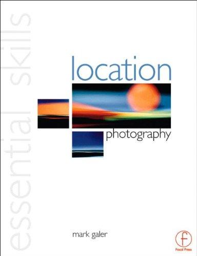 9780240515489: Location Photography: Essential Skills