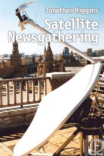 9780240515519: Satellite Newsgathering