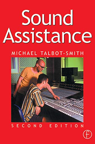 9780240515724: Sound Assistance, Second Edition