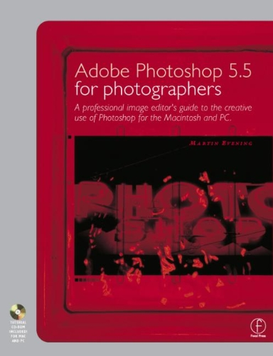 9780240515915: Adobe Photoshop 5.5 for Photographers: A professional image editor's guide to the creative use of Photoshop for the Macintosh and PC