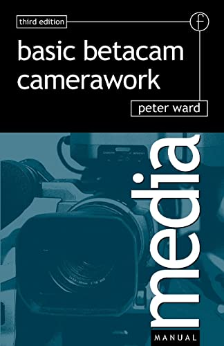 9780240516042: Basic Betacam Camerawork (Media Manuals)