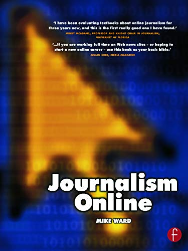 Journalism Online 9780240516103 Journalism Online tackles the pressing question of how to apply fundamental journalism skills to the online medium. It provides an essen