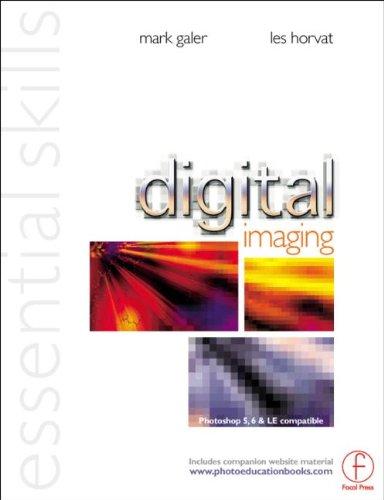 9780240516257: Digital Imaging: Essential Skills (Photography Essential Skills)