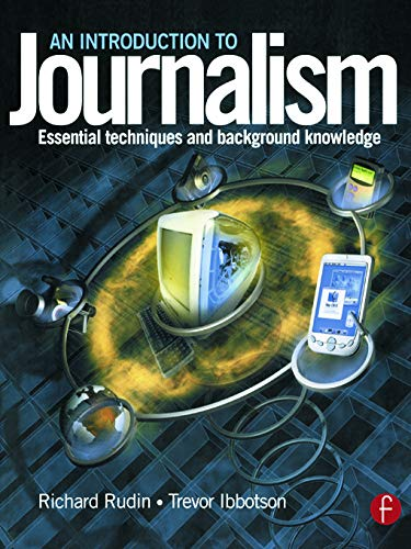9780240516349: An Introduction to Journalism: Essential techniques and background knowledge
