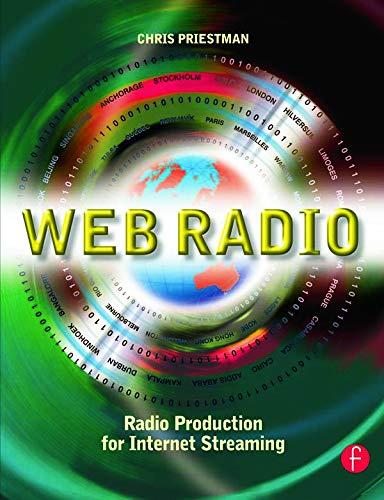 9780240516356: Web Radio: Radio Production for Internet Streaming