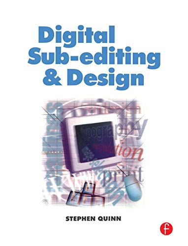9780240516394: Digital Sub-Editing and Design (Focal Journalism)