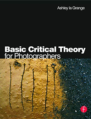 9780240516523: Basic Critical Theory for Photographers