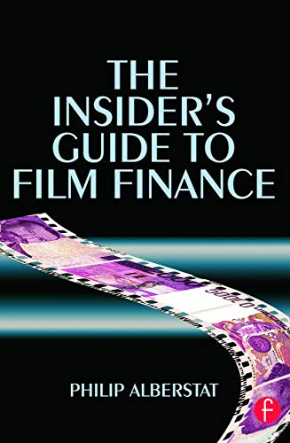 9780240516615: The Insider's Guide to Film Finance
