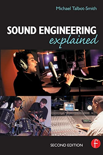 Sound Engineering Explained: Talbot-Smith, Michael