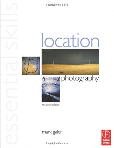 9780240516691: Location Photography: Essential Skills