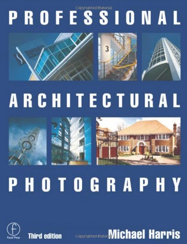 9780240516721: Professional Architectural Photography (Professional Photography Series)