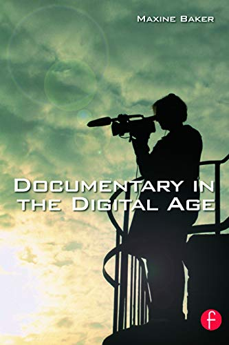 9780240516882: Documentary in the Digital Age