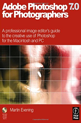Adobe Photoshop 7.0 for Photographers, First Edition: Martin Evening