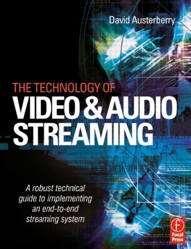 The Technology of Video and Audio Streaming: Austerberry, David