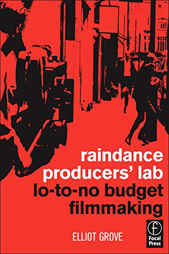9780240516998: Raindance Producers' Lab Lo-To-No Budget Filmmaking