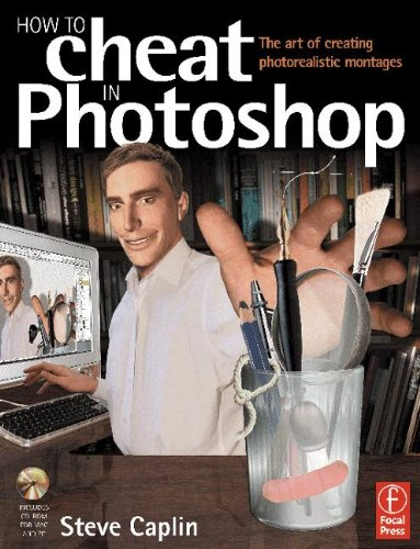 9780240517025: How to Cheat in Photoshop: The Art of Creating Photorealistic Montages