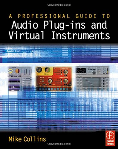 9780240517063: A Professional Guide to Audio Plug-ins and Virtual Instruments