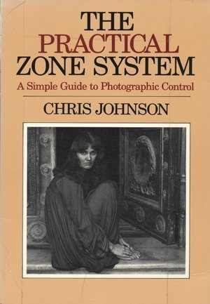 9780240517292: The Practical Zone System: A Guide to Photographic Control