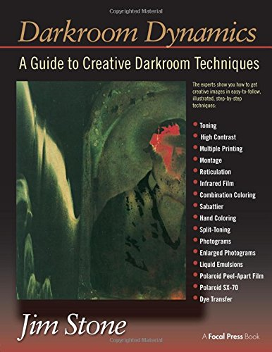 9780240517674: Darkroom Dynamics: A Guide to Creative Darkroom Techniques (Alternative Process Photography)