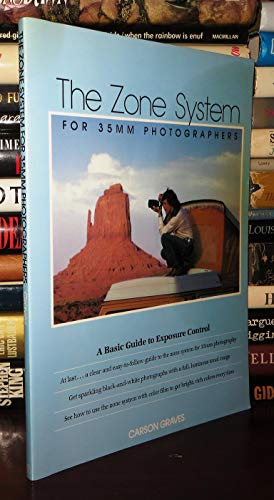 9780240517735: THE ZONE SYSTEM FOR 35MM PHOTOGRAPHERS: A BASIC GUIDE TO EXPOSURE CONTROL (Paperback)