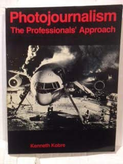 9780240517742: Photojournalism: The Professionals' Approach