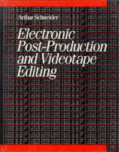 9780240517995: Electronic Post-Production and Videotape Editing