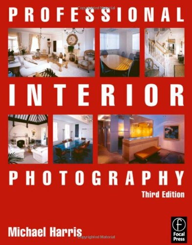 9780240519029: Professional Interior Photography