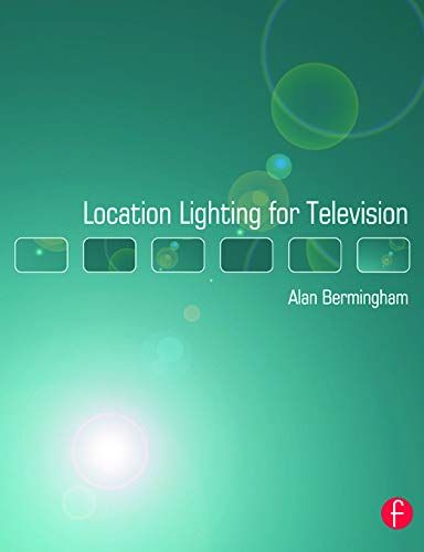 9780240519371: Location Lighting for Television