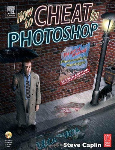 9780240519531: How to Cheat in Photoshop: The art of creating photorealistic montages