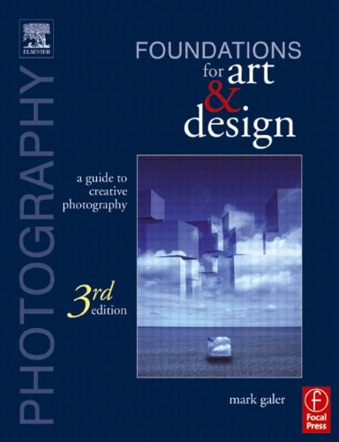 9780240519562: Photography Foundations for Art and Design: A Practical Guide to Creative Photography
