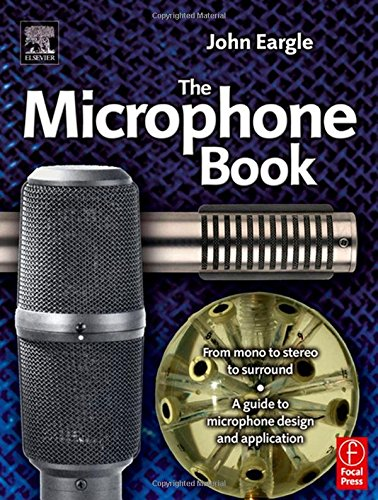 9780240519616: Eargle's The Microphone Book: From Mono to Stereo to Surround - A Guide to Microphone Design and Application