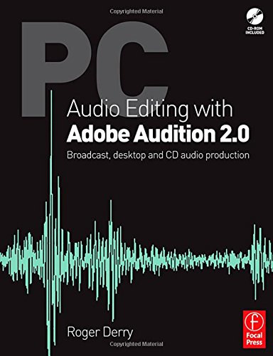 9780240519692: PC Audio Editing with Adobe Audition 2.0: Broadcast, desktop and CD audio production