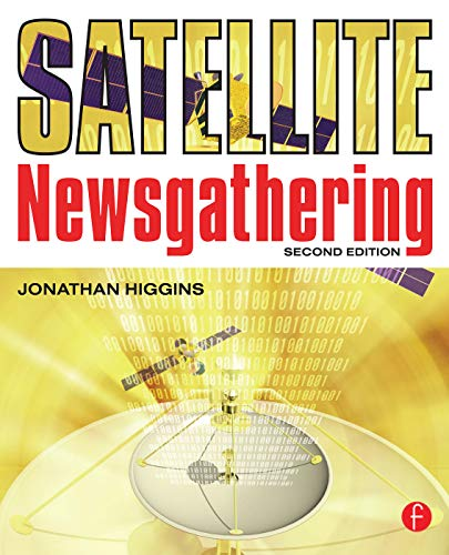 9780240519739: Satellite Newsgathering