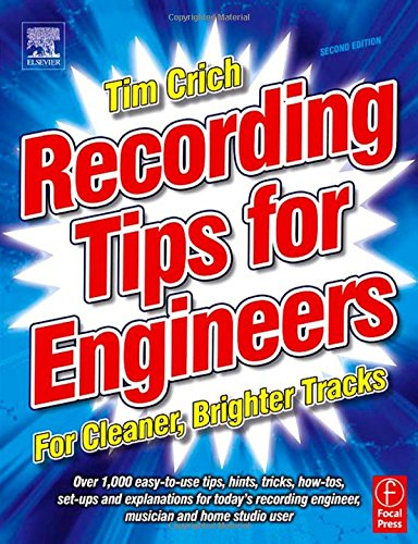 9780240519746: Recording Tips for Engineers, For Cleaner, Brighter Tracks, 2nd Edition