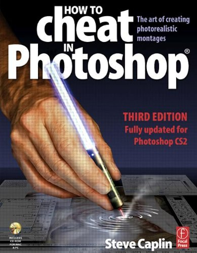 9780240519852: How to Cheat in Photoshop: The art of creating photorealistic montages - updated for CS2