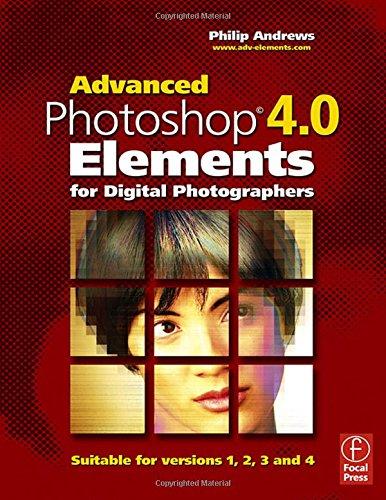 9780240519906: Advanced Photoshop Elements 4.0 for Digital Photographers