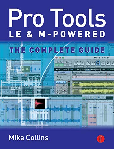 9780240519999: Pro Tools LE and M-Powered: The complete guide