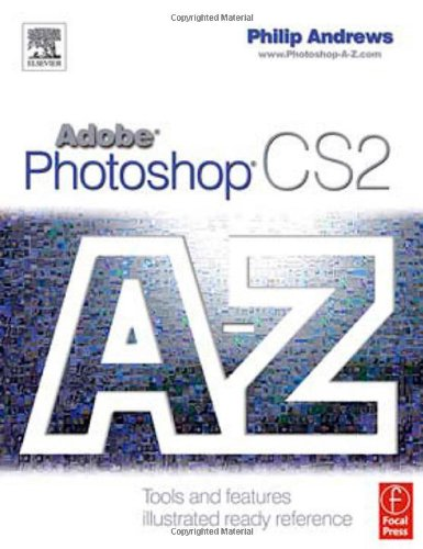 9780240520025: Adobe Photoshop CS2 A - Z: Tools and features illustrated ready reference