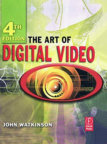 9780240520056: The Art of Digital Video