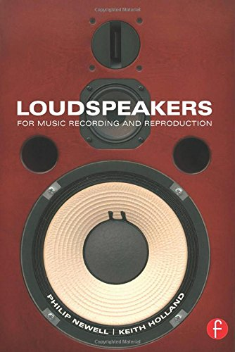 9780240520148: Loudspeakers: For music recording and reproduction (Audio Engineering Society Presents)