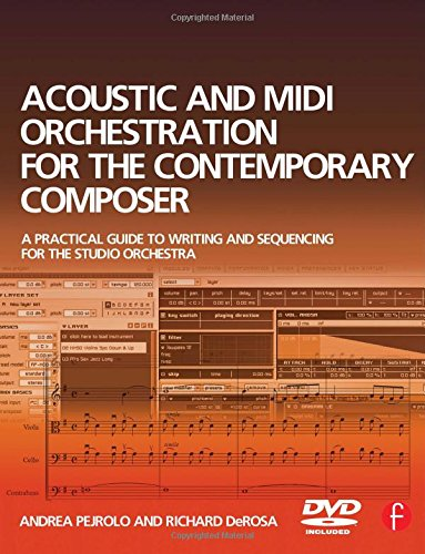 9780240520216: Acoustic and MIDI Orchestration for the Contemporary Composer: A Practical Guide to Writing and Sequencing for the Studio Orchestra