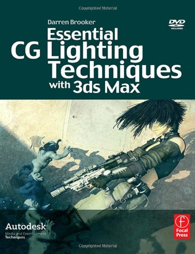 9780240520223: Essential CG Lighting Techniques with 3ds Max (Focal Press Visual Effects and Animation)
