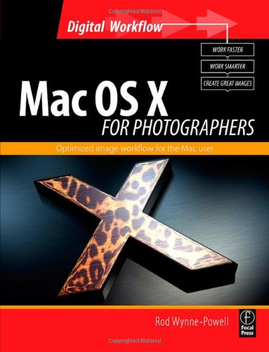 9780240520278: Mac OS X for Photographers: Optimized image workflow for the Mac user (Digital Workflow)